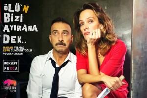 'Ölü'n Bizi Ayırana Dek' Tiyatro Oyunu Bileti
