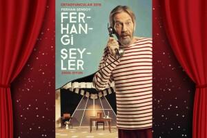 Ferhan Şensoy'un Ferhangi Şeyler Tiyatro Oyunu Bileti