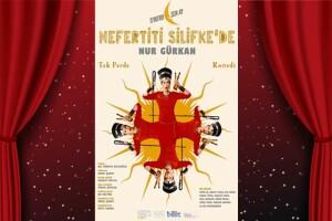 Tek Perde Komedi 'Nefertiti Silifke'de' Adlı Tiyatro Oyununa Bilet